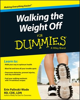 Walking the weight off for dummies by Erin Palinski-Wade