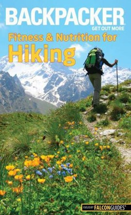 Backpacker fitness & nutrition for hiking by Molly Absolon