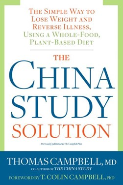 The China study solution by Thomas M Campbell