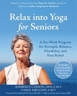 Relax into yoga for seniors by Kimberly Carson