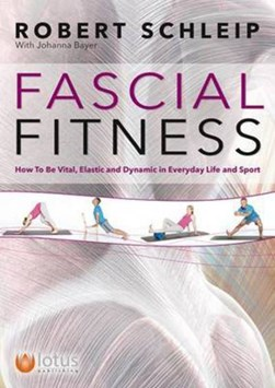 Fascial fitness by Robert Schleip