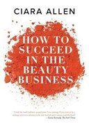 How to succeed in the beauty business