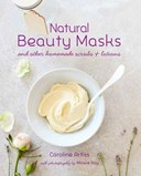 Natural beauty masks and other homemade scrubs + lotions