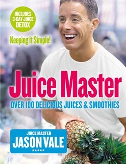 Juice Master Keeping It Simple  P/B by Jason Vale
