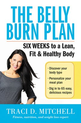 The belly burn plan by Traci D. Mitchell
