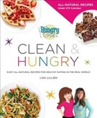 Hungry girl clean & hungry ; easy all-natural recipes for healthy eating in the real world