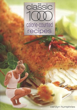 The classic 1000 calorie-counted recipes by Carolyn Humphries