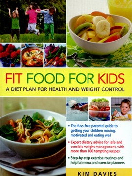 Fit food for kids by Kim Davies
