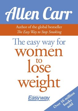 The easyway for women to lose weight by Allen Carr