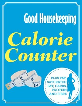 Good Housekeeping calorie counter by Good Housekeeping Institute