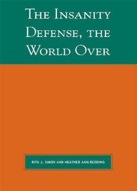 The Insanity Defense the World Over by Rita J. Simon
