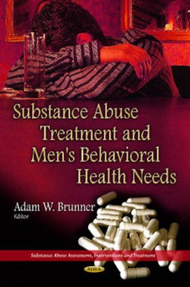 Substance abuse treatment and men's behavioral health needs by Adam W Brunner
