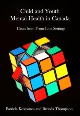 Child and Youth Mental Health in Canada by Patricia Kostouros