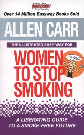 Illustrated Easy Way for Women to Stop Smoking P/B N/E (FS) by Allen Carr