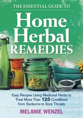The essential guide to home herbal remedies by Melanie Wenzel