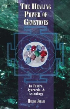 The healing power of gemstones by Harish Johari