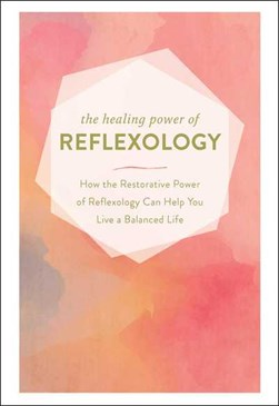 The healing power of reflexology by