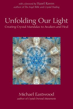 Unfolding our light by Michael Eastwood
