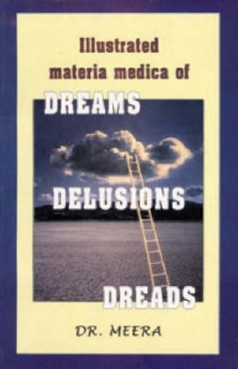 Illustrated Materia Medica of Dream, Delusions, Dreads by Meera