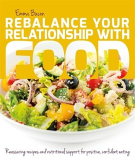 Rebalance your relationship with food by Emma Bacon