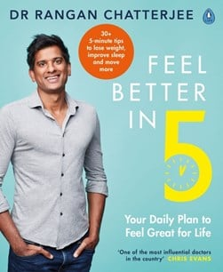 Book cover of Feel Better in 5 book by Rangan Chatterjee