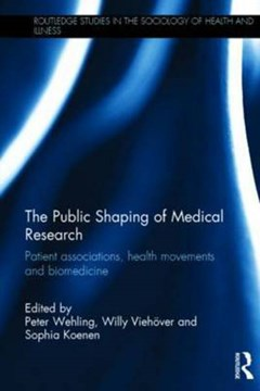 The public shaping of medical research by Peter Wehling