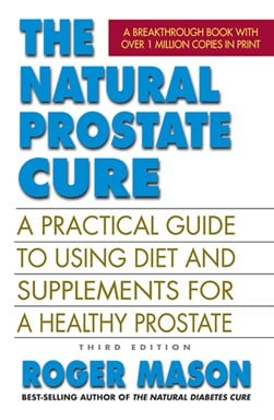 The Natural Prostate Cure by Roger Mason