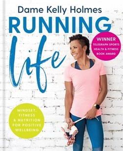 Running life by Kelly Holmes
