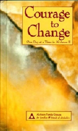 Courage to change by Al-Anon Family Group