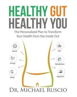 Book cover of Healthy Gut, Healthy You book by Dr Michael Ruscio