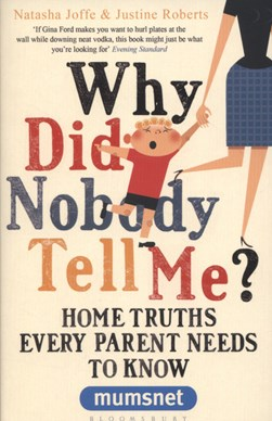 Why did nobody tell me? by Justine Roberts