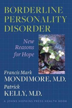 Borderline Personality Disorder by Francis Mark Mondimore