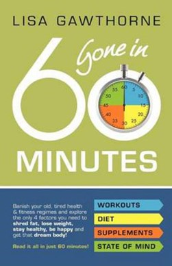 Gone in 60 minutes by Lisa Gawthorne