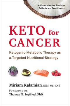 Keto for cancer by Miriam Kalamian