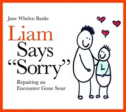 Liam says 'sorry' by Jane Whelen Banks