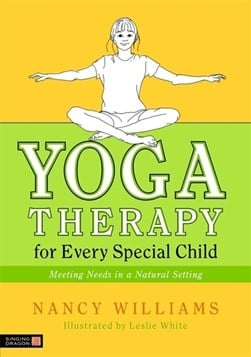 Yoga therapy for every special child by Nancy Williams