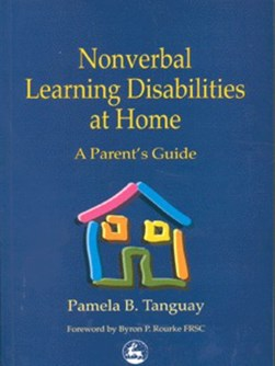 Nonverbal learning disabilities at home by Byron Rourke