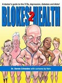 Blokes' health. 2 A doctor's guide to the 3 Ds : depression, diabetes & dicks!