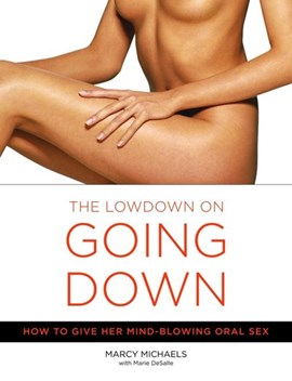 The lowdown on going down by Marcy Michaels