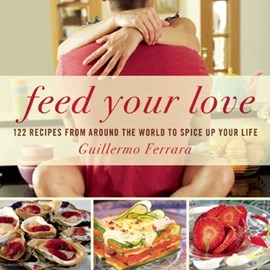 Feed Your Love by Guillermo Ferrara