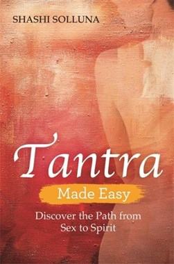 Tantra made easy by Shashi Solluna