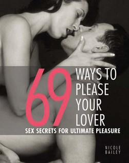 69 ways to please your lover by Nicole Bailey