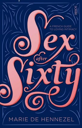 Sex after sixty by Marie de Hennezel