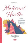 Maternal Health: Global Perspectives, Challenges and Issues