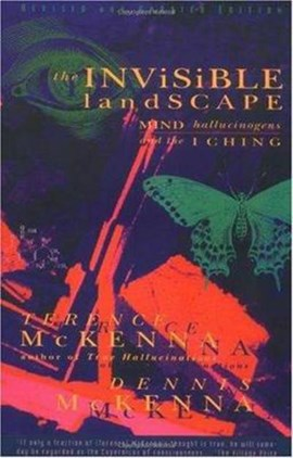 The invisible landscape by Terence K McKenna