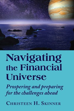 Navigating the financial universe by Christeen Skinner