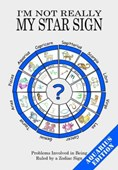 I'm Not Really My Star Sign