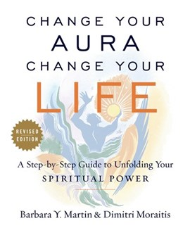 Change your aura, change your life by Barbara Y. Martin