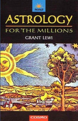 Astrology for the Millions by Grant Lewi