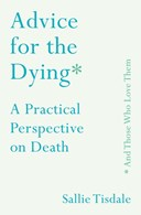 Advice for the dying (and those who love them)